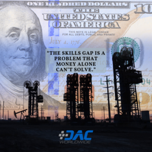 DAC Worldwide - Bridging the Oil and Gas Skills Gap article - Money Alone Not Enough Infographic