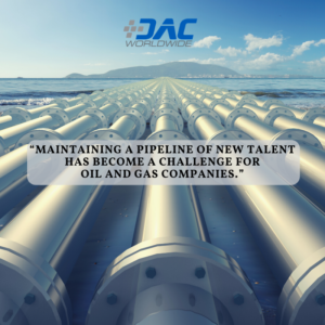 DAC Worldwide - Bridging the Oil and Gas Skills Gap article - Pipeline of Talent Infographic